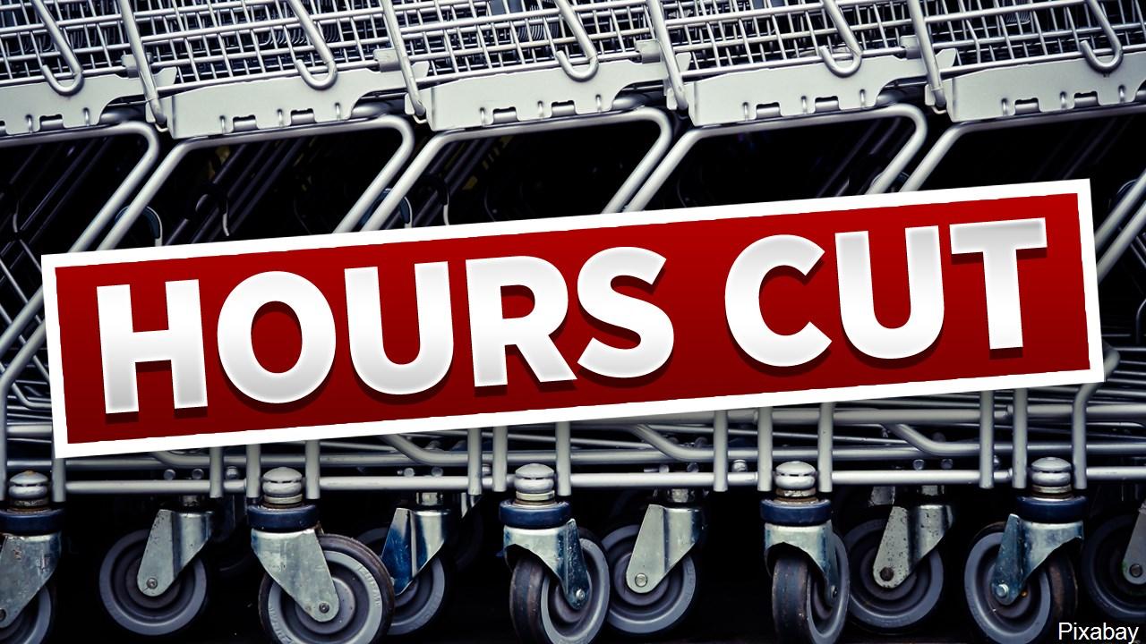 Hours cut