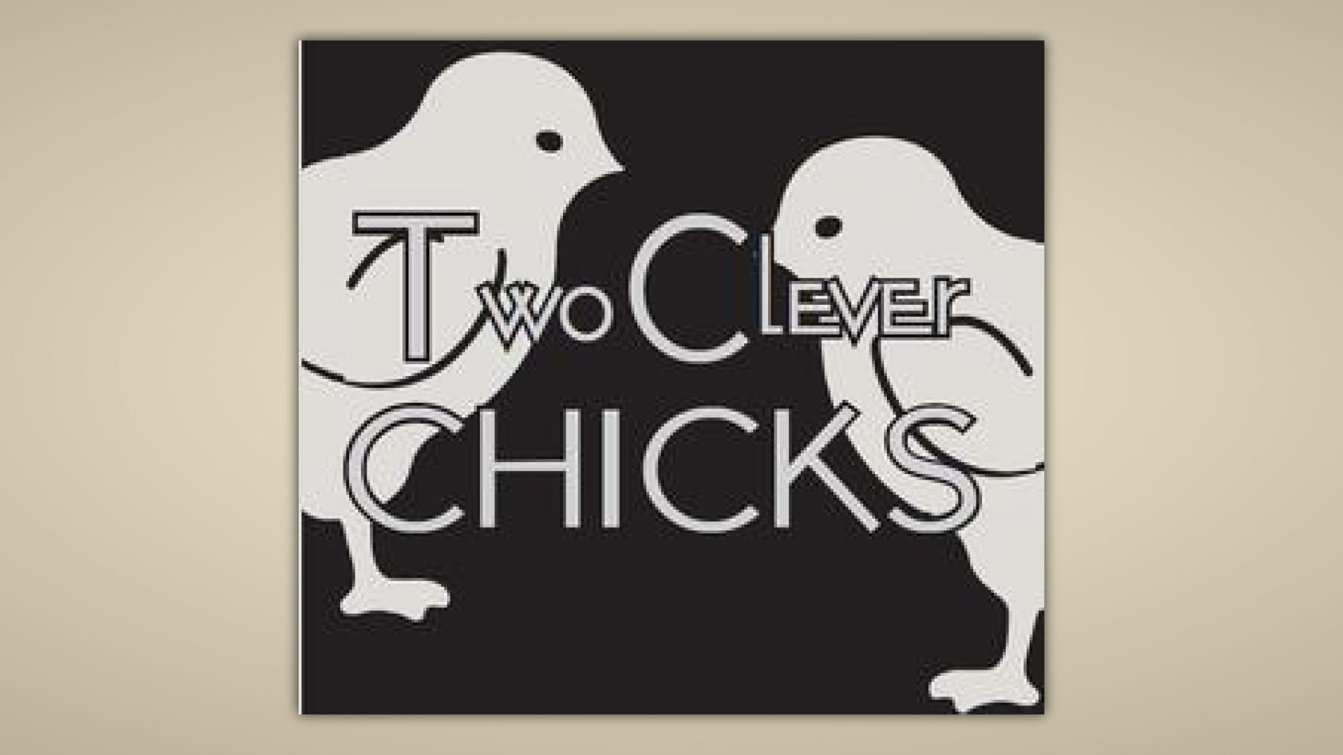 Two Clever Chicks